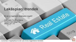 Lakspiaci trendek Mi van az ingatlanremelkeds mgtt Ksztette