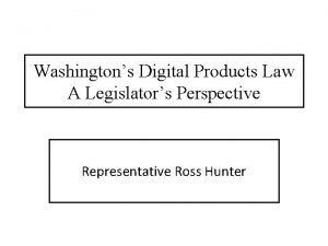 Washingtons Digital Products Law A Legislators Perspective Representative