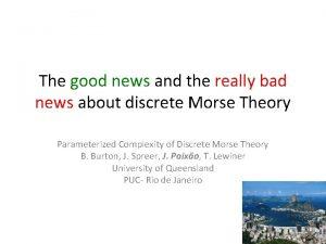 The good news and the really bad news