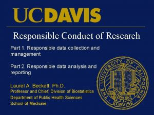 Responsible Conduct of Research Part 1 Responsible data