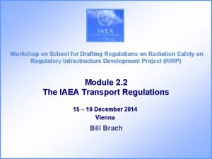 Workshop on School for Drafting Regulations on Radiation
