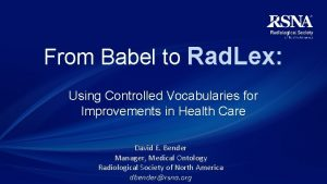 From Babel to Rad Lex Using Controlled Vocabularies