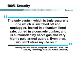 100 Security The only system which is truly