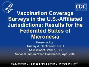 Vaccination Coverage Surveys in the U S Affiliated