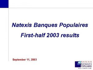 Natexis Banques Populaires Firsthalf 2003 results September 11