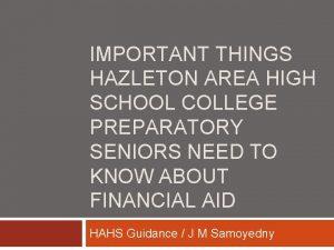IMPORTANT THINGS HAZLETON AREA HIGH SCHOOL COLLEGE PREPARATORY