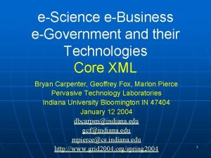 eScience eBusiness eGovernment and their Technologies Core XML