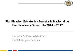Planificacin Estratgica Secretara Nacional de Planificacin y Desarrollo