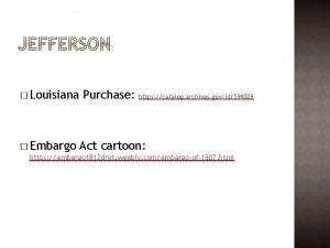 Louisiana Embargo Purchase https catalog archives govid594889 Act
