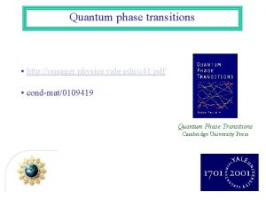 Quantum phase transitions http onsager physics yale educ