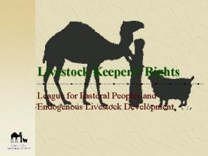 Livestock Keepers Rights League for Pastoral Peoples and