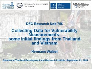 DFG Research Unit 756 Collecting Data for Vulnerability