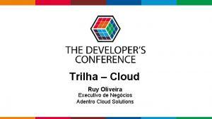 Trilha Cloud Ruy Oliveira Executivo de Negcios Adentro
