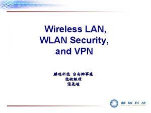 Wireless LAN WLAN Security and VPN WLAN VPN