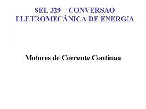 SEL 329 CONVERSO ELETROMEC NICA DE ENERGIA Motores