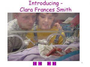 Introducing Clara Frances Smith 1 Clara Day 1