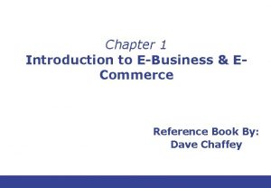 Chapter 1 Introduction to EBusiness ECommerce Reference Book