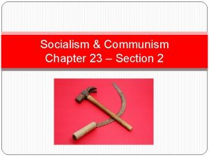 Socialism Communism Chapter 23 Section 2 Chapter 23
