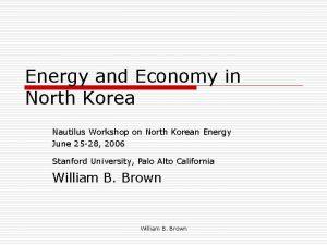 Energy and Economy in North Korea Nautilus Workshop