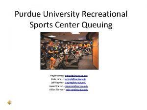 Purdue University Recreational Sports Center Queuing Megan Jarrett