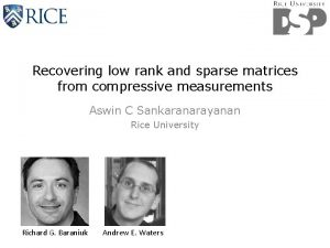 Recovering low rank and sparse matrices from compressive