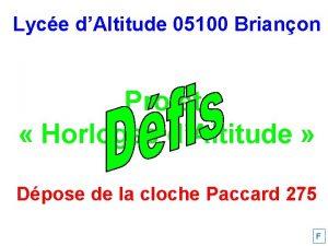 Lyce dAltitude 05100 Brianon Projet Horloges dAltitude Dpose