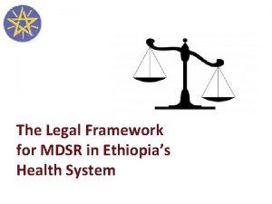 The Legal Framework for MDSR in Ethiopias Health