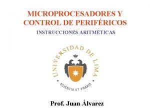 MICROPROCESADORES Y CONTROL DE PERIFRICOS INSTRUCCIONES ARITMTICAS Prof