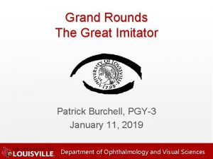 Grand Rounds The Great Imitator Patrick Burchell PGY3
