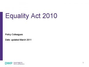 Equality Act 2010 Policy Colleagues Date updated March
