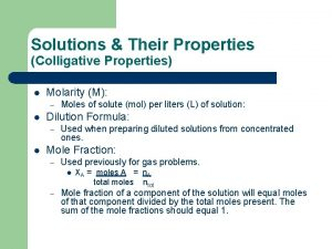 Solutions Their Properties Colligative Properties l Molarity M