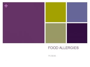 FOOD ALLERGIES TFJ 3 E4 E Food Allergies