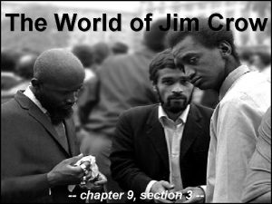 The World of Jim Crow chapter 9 section