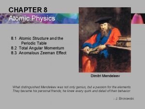 CHAPTER 8 Atomic Physics 8 1 Atomic Structure