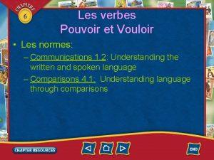 6 Les verbes Pouvoir et Vouloir Les normes