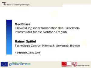 Geo Share Entwicklung einer transnationalen Geodateninfrastruktur fr die
