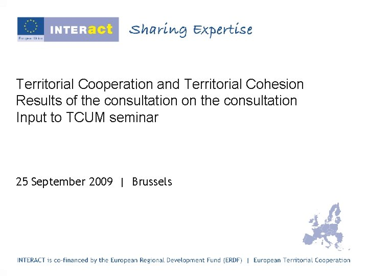 Territorial Cooperation and Territorial Cohesion Results of the