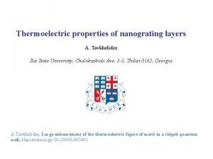 Thermoelectric properties of nanograting layers A Tavkhelidze Ilia