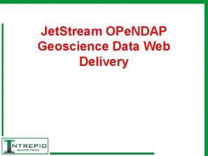 Jet Stream OPe NDAP Geoscience Data Web Delivery