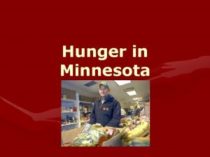 Hunger in Minnesota Hunger Solutions Minnesota Dedicated to