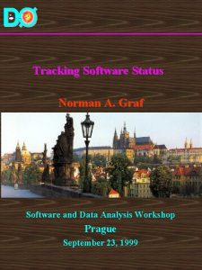 Tracking Software Status Norman A Graf Software and