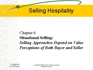 Selling Hospitality Chapter 6 Situational Selling Selling Approaches