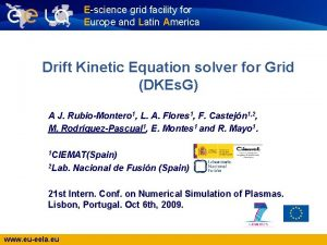 Escience grid facility for Europe and Latin America
