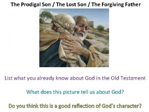 The Prodigal Son The Lost Son The Forgiving