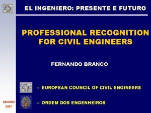 EL INGENIERO PRESENTE E FUTURO PROFESSIONAL RECOGNITION FOR