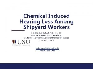 Chemical Induced Hearing Loss Among Shipyard Workers LCDR