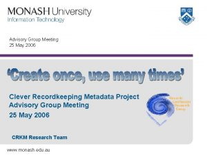 Advisory Group Meeting 25 May 2006 Clever Recordkeeping