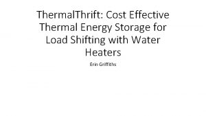 Thermal Thrift Cost Effective Thermal Energy Storage for