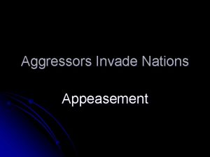 Aggressors Invade Nations Appeasement Militarists Take Control of
