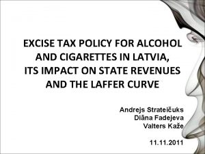 EXCISE TAX POLICY FOR ALCOHOL AND CIGARETTES IN